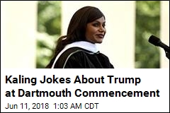 Mindy Kaling Jokes About Trump, Plungers to Dartmouth
