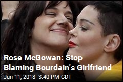Rose McGowan: Don't Blame Bourdain's Girlfriend