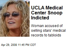 UCLA Medical Center Snoop Indicted