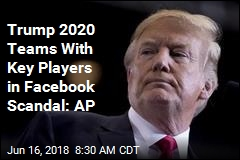 Trump 2020 Working With Ex-Cambridge Analytica Staffers: AP