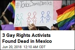 3 Gay Rights Activists Found Dead in Mexico