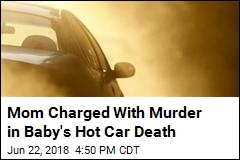 Mom Charged With Murder in Baby's Hot Car Death