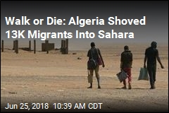 Walk or Die: Algeria Shoved 13K Migrants Into Sahara