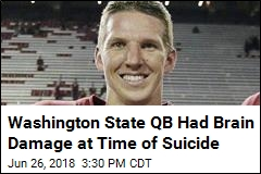 Washington State QB Had Brain Damage at Time of Suicide