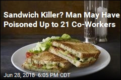 Sandwich Killer? Man May Have Poisoned Up to 21 Co-Workers