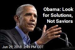 Obama: Look for Solutions, Not Saviors