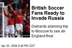 British Soccer Fans Ready to Invade Russia
