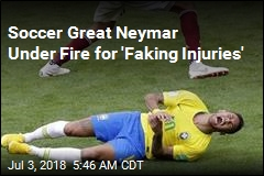 Soccer Great Neymar Under Fire for 'Faking Injuries'