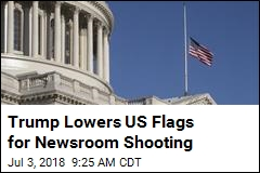 Flags Will Be Lowered After All for Newsroom Shooting
