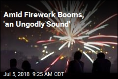 Amid Firework Booms, 'an Ungodly Sound'