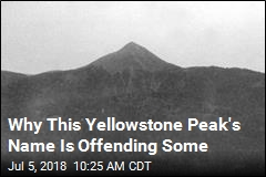 He Led a Massacre, Got His Name on Yellowstone Peak
