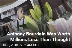 Anthony Bourdain Was Worth a Lot Less Than Thought