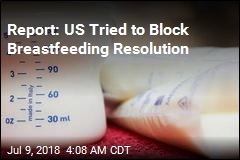 Report: US Tried to Block Breastfeeding Resolution