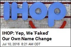 IHOP: Yep, We 'Faked' Our Own Name Change