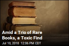 Amid a Trio of Rare Books, a Toxic Find