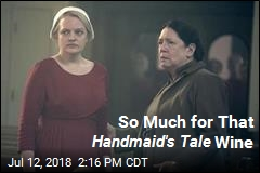 Sorry, No Handmaid's Tale Wine After All