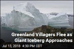 Greenland Villagers Flee as Giant Iceberg Approaches