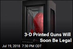 3-D Printed Guns Will Soon Be Legal