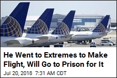 He Went to Extremes to Make Flight, Will Go to Prison for It