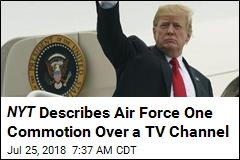 NYT Describes Air Force One Commotion Over a TV Channel
