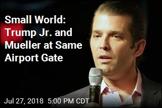 Small World: Trump Jr. and Mueller at Same Airport Gate