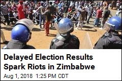 Delayed Election Results Spark Riots in Zimbabwe