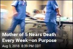 Mother of 5 Nears Death Every Week—on Purpose