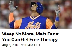 Weep No More, Mets Fans: You Can Get Free Therapy