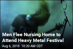 Men Flee Nursing Home to Attend Heavy Metal Festival
