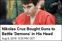 Nikolas Cruz Bought Guns to Battle 'Demons' in His Head