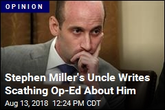 Stephen Miller's Uncle Calls His Nephew a Hypocrite