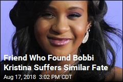 He Found Bobbi Kristina in Tub, Now Suffers Fatal OD Himself