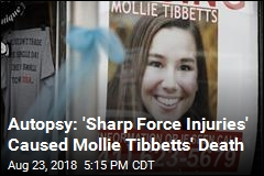 Autopsy: 'Sharp Force Injuries' Caused Mollie Tibbetts' Death
