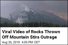 Viral Video of Rocks Thrown Off Mountain Stirs Outrage
