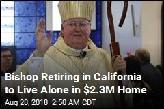 Calif. Diocese Spends $2.3M on Retiring Bishop's Home