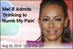 Mel B Admits 'Drinking to Numb My Pain'