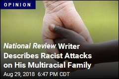 National Review Writer: The Alt-Right Hates My Multiracial Family