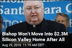 Bishop Won't Move Into $2.3M Silicon Valley Home After All