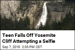Teen Falls Off Yosemite Cliff Attempting a Selfie