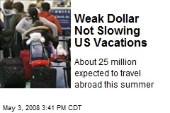 Weak Dollar Not Slowing US Vacations