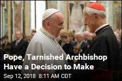 Pope, Tarnished Archbishop Have a Decision to Make