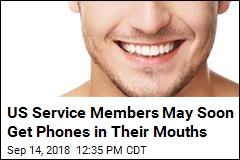 US Service Members May Soon Get Phones in Their Mouths
