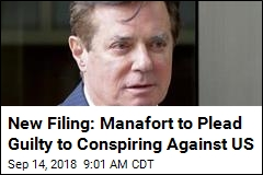 New Filing: Manafort to Plead Guilty to Conspiring Against US