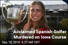 Acclaimed Spanish Golfer Murdered on Iowa Course