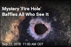 'Mystery Hole' Shoots Flames