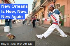 New Orleans Is New, New, New Again