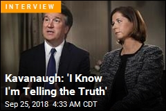 Kavanaugh: 'I Know I'm Telling the Truth'