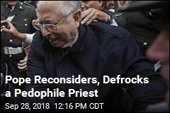 Pope Reconsiders, Defrocks a Pedophile Priest