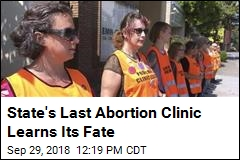 State's Last Abortion Clinic Learns Its Fate