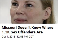 Missouri Doesn't Know Where 1.3K Sex Offenders Are